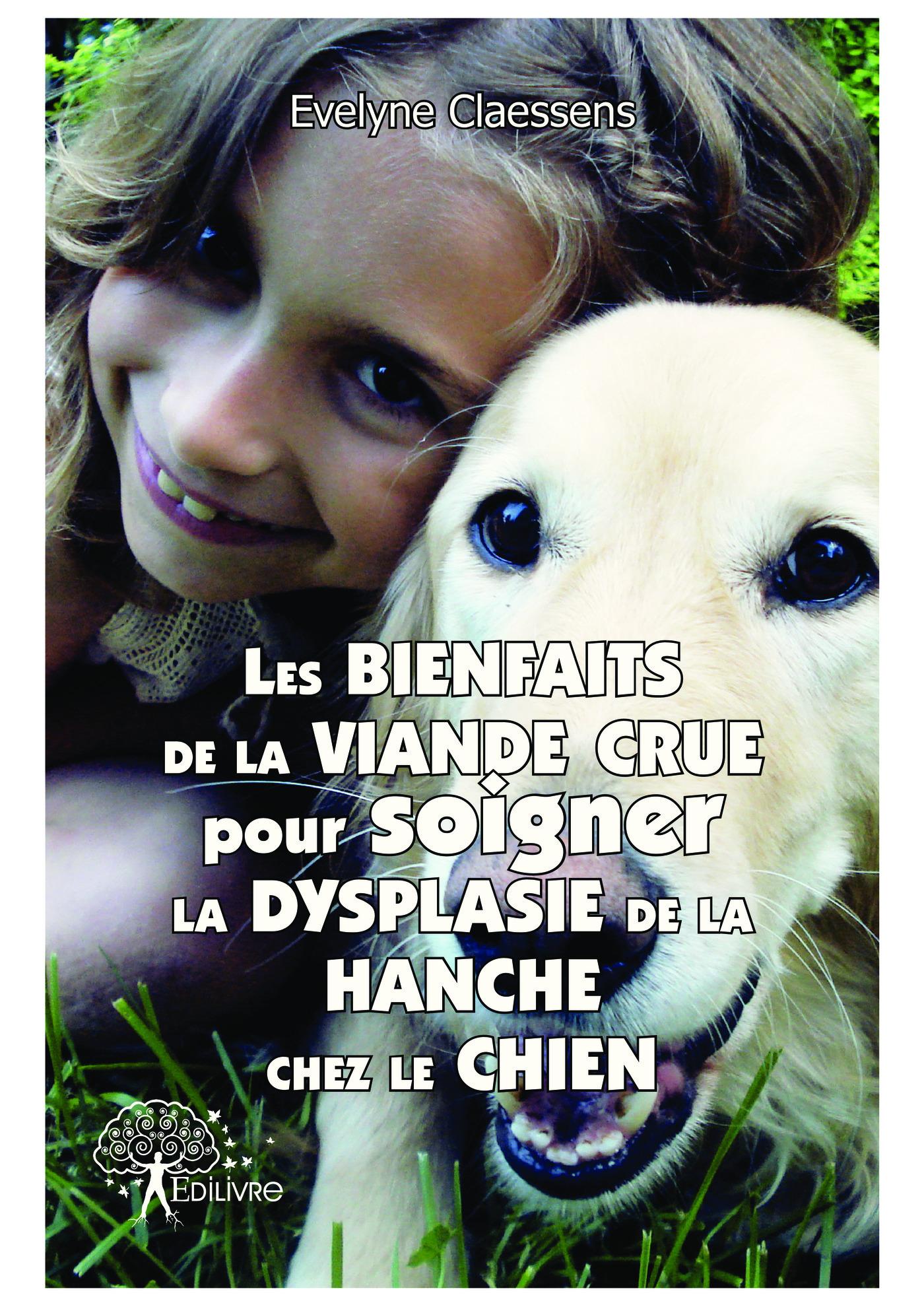 Evelyne Claessens Les bienfaits de la viande crue pour soigner la dysplasie de la hanche chez le chien