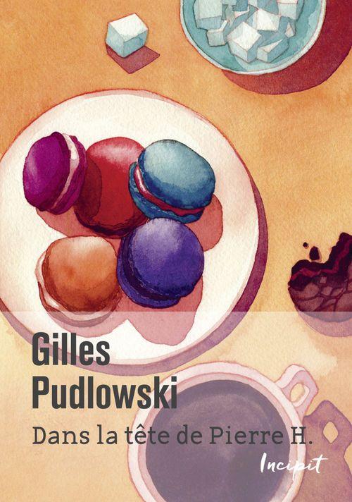 Gilles Pudlowski Dans la tête de Pierre H.