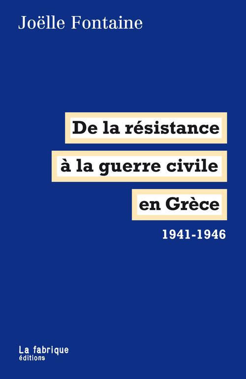 Joëlle Fontaine De la résistance à la guerre civile en Grèce