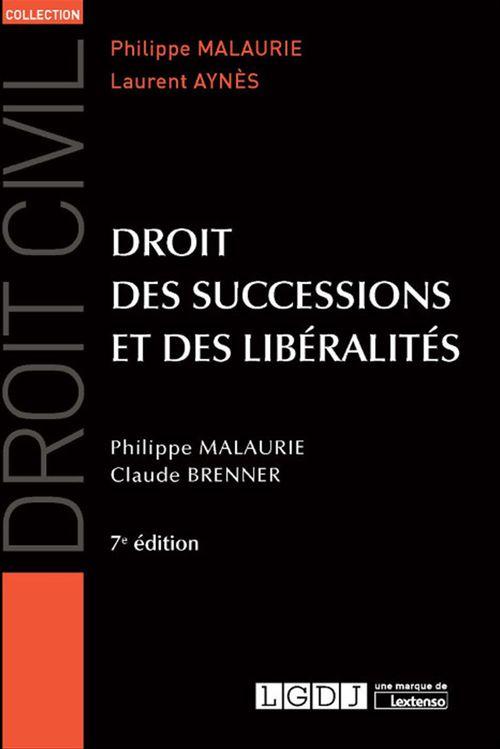 Claude Brenner Droit des successions et des libéralités - 7e édition
