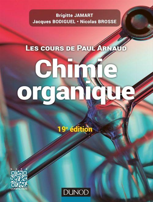Paul  Arnaud Les cours de Paul Arnaud - Cours de Chimie organique - 19e édition