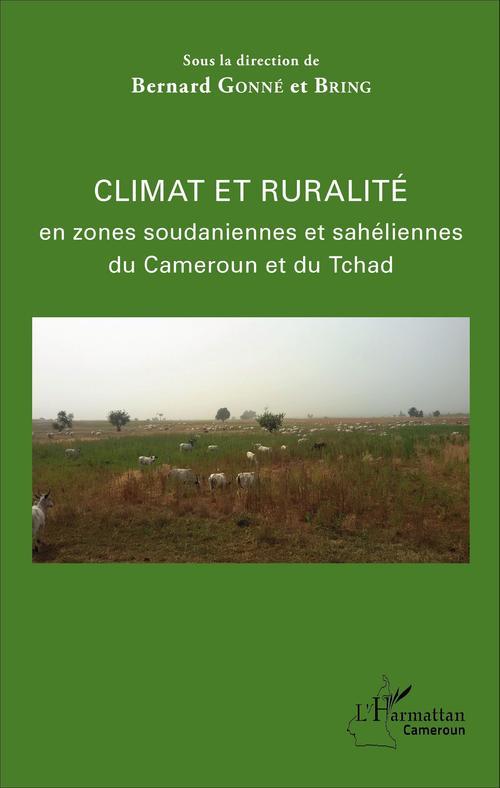 Bernard Gonné Climat et ruralité en zones soudaniennes et sahéliennes du Cameroun et du Tchad