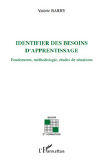 Identifier des besoins d'apprentissage ; fondements, mthodologie, tudes de situations