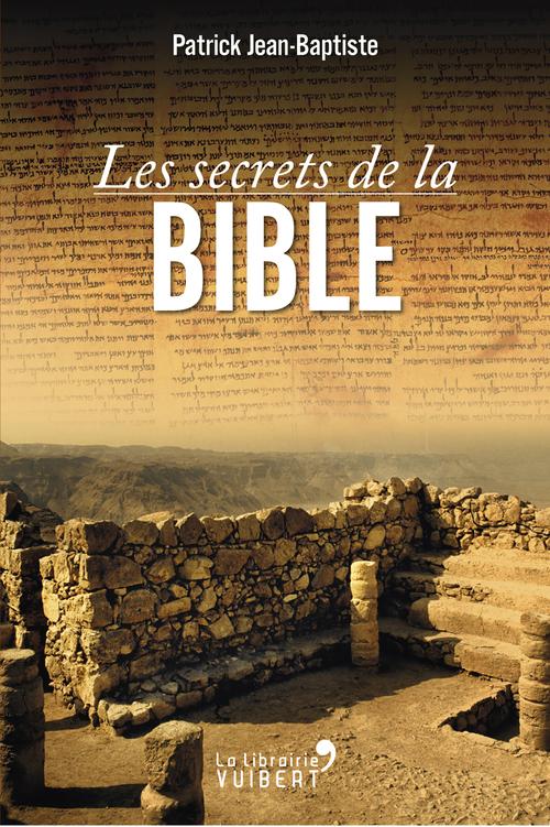 Patrick Jean-Baptiste Les Secrets de la Bible