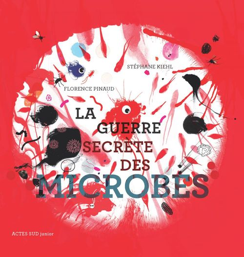 Florence Pinaud La guerre secrète des microbes
