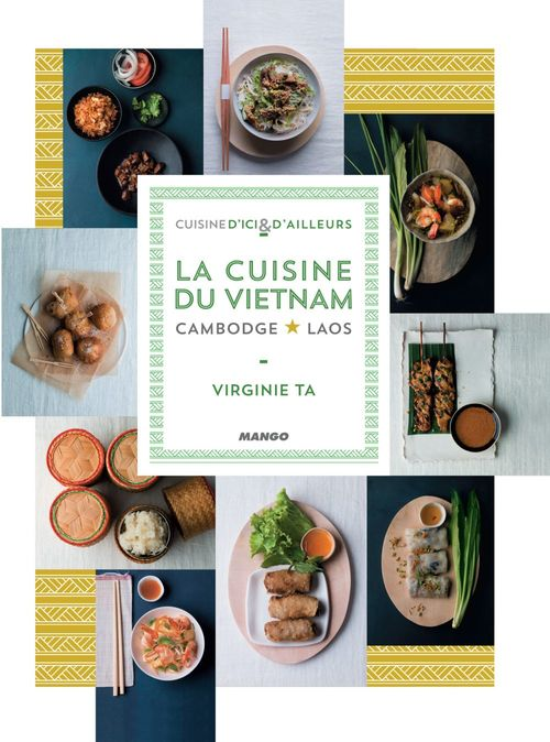 Virginie Ta La cuisine du Vietnam, Cambodge, Laos
