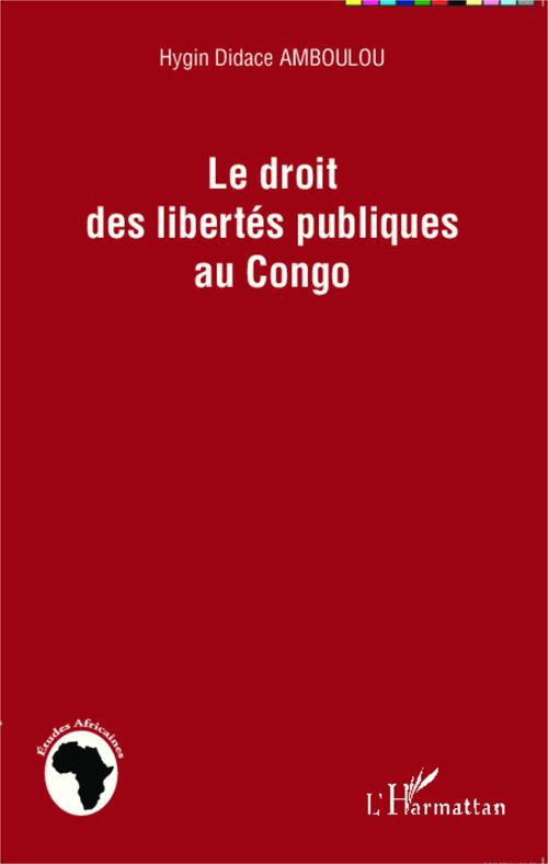 Hygin Didace Amboulou Le droit des libertés publiques au Congo