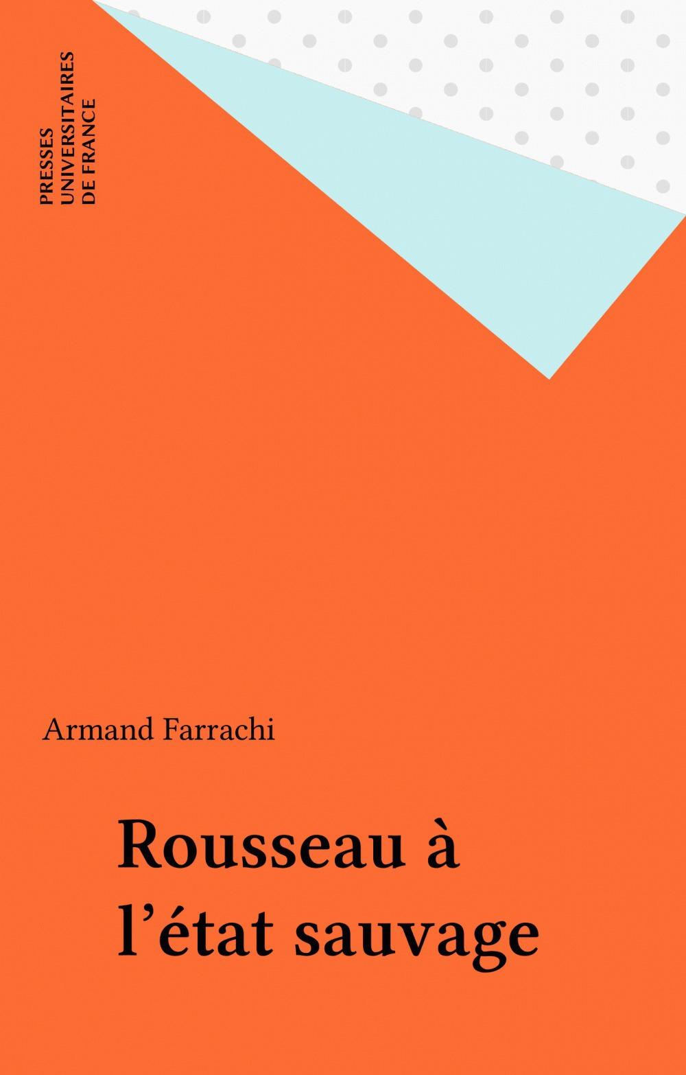 Armand Farrachi Rousseau à l'état sauvage