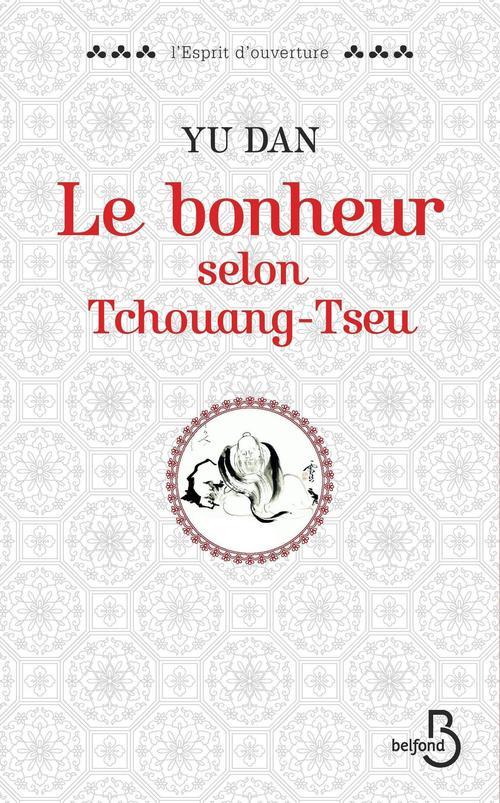 Yu DAN Le bonheur selon Tchouang-tseu