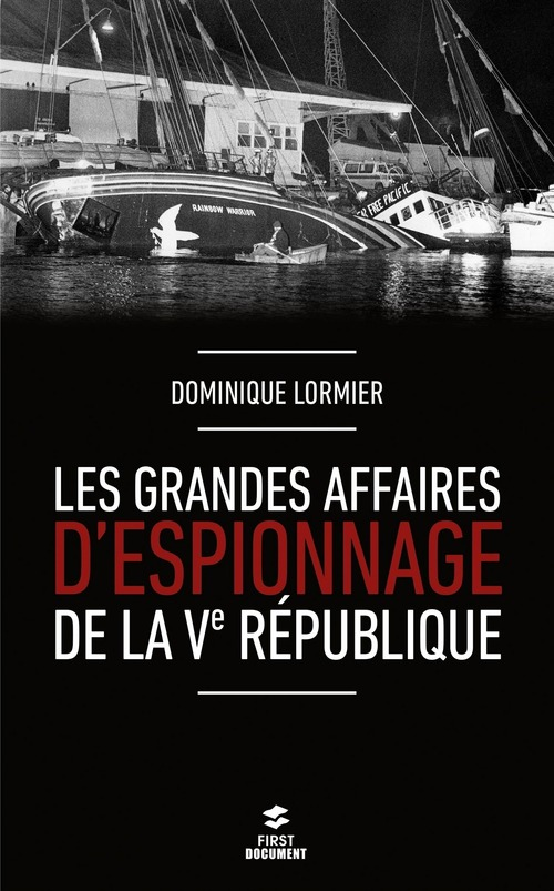 Dominique LORMIER Les grandes affaires d'espionnage de la Ve République