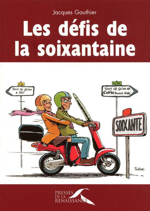 Jacques GAUTHIER Les défis de la soixantaine