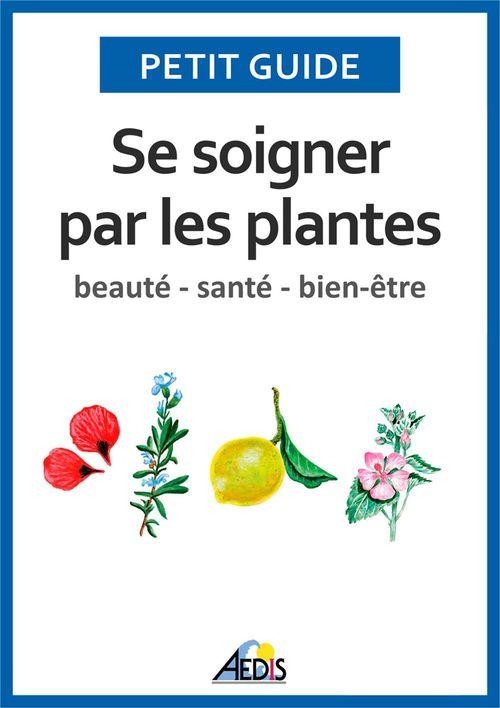 Petit Guide Se soigner par les plantes