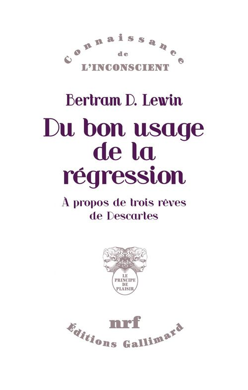 Bertram D. Lewin Du bon usage de la régression. À propos de trois rêves de Descartes