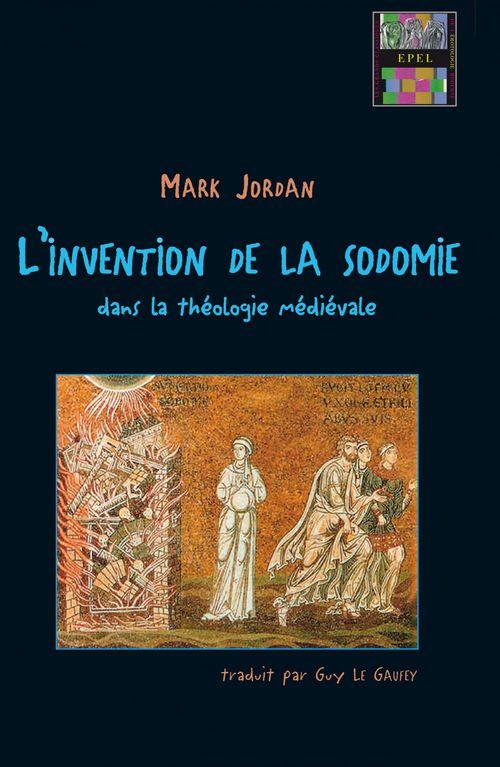 L'invention de la sodomie dans la théologie médiévale