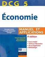 DCG 5 ; �conomie ; manuel et applications, corrig�s inclus (4e �dition)