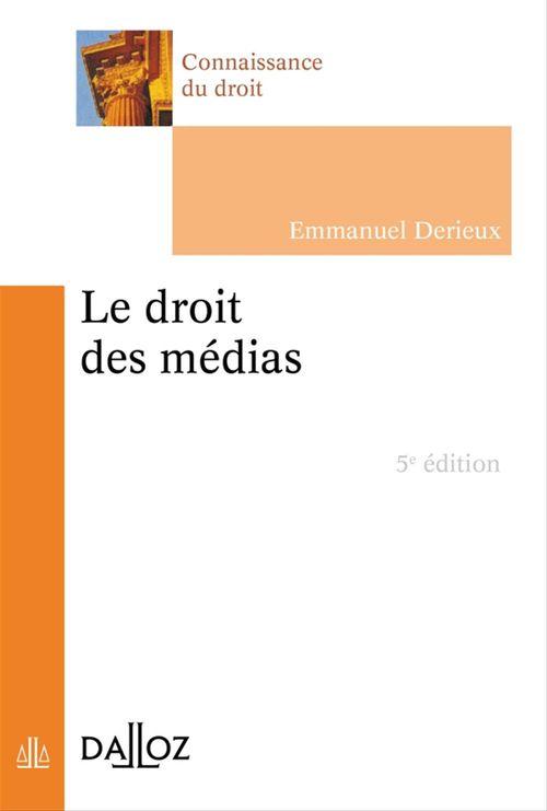 Emmanuel Derieux Le droit des médias