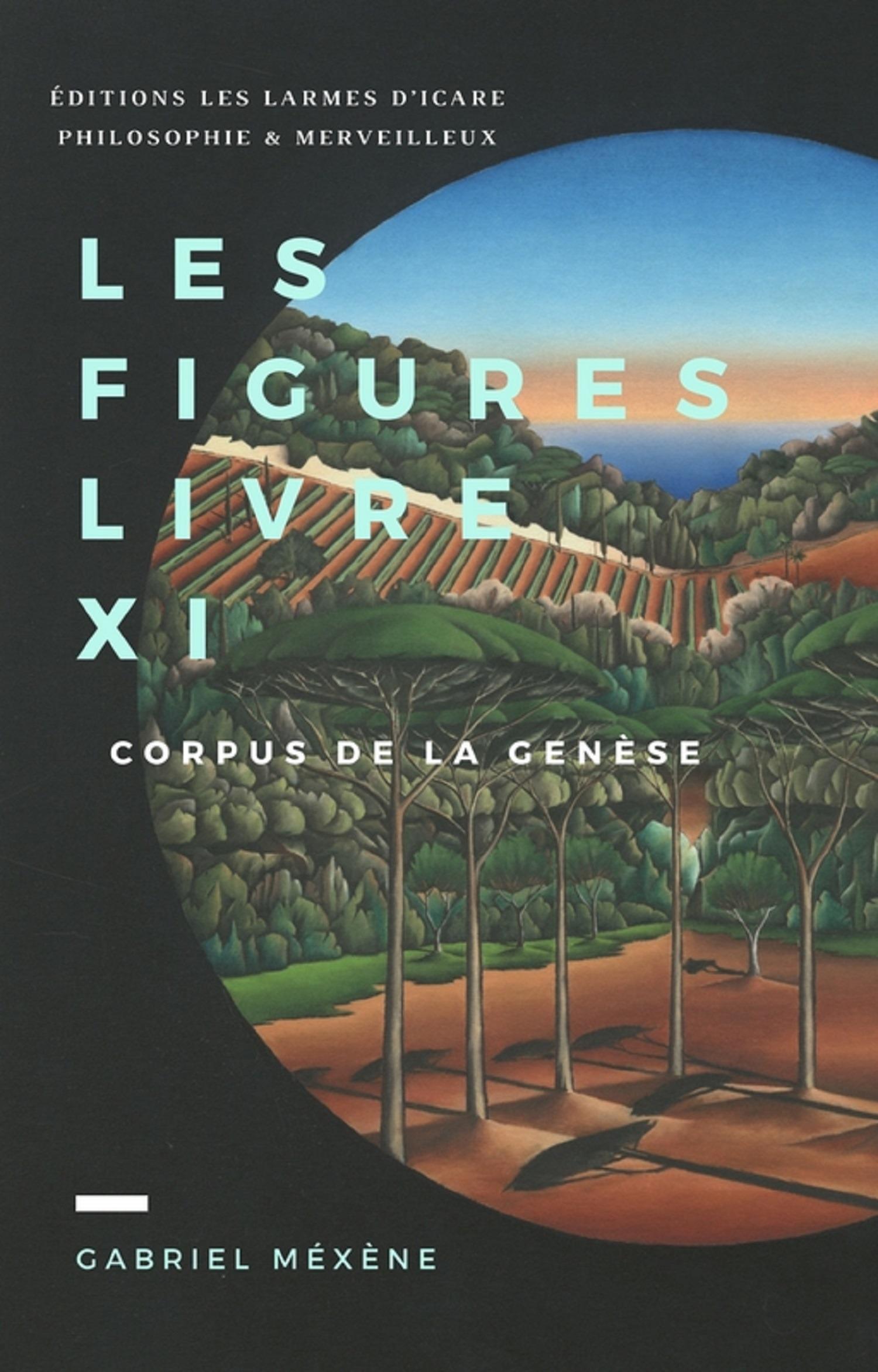 Gabriel Mexene Les Figures ; corpus de la Genèse livre XI