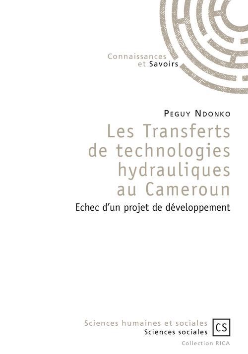 Peguy Ndonko Les Transferts de technologies hydrauliques au Cameroun