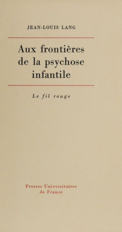 Jean-Louis Lang Aux frontières de la psychose infantile