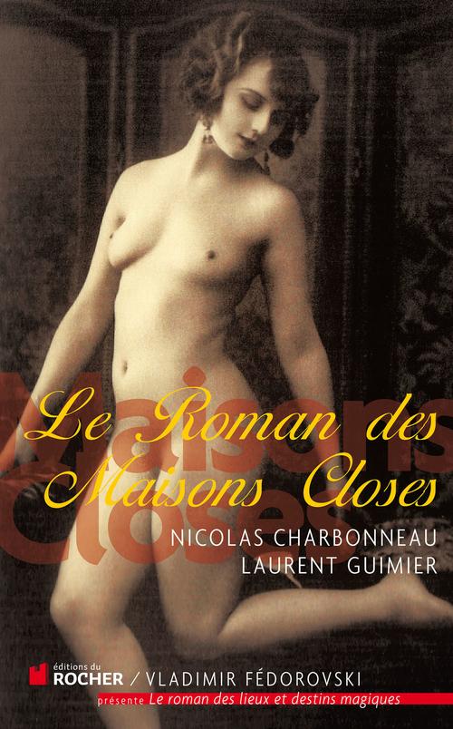 Nicolas Charbonneau Le Roman des Maisons Closes