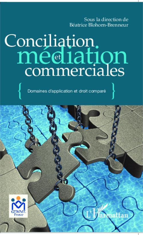 Beatrice Blohorn-Brenneur Conciliation et médiation commerciales ; domaines d'application et droit comparé