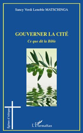 Sancy Verdi Lenoble Matschinga Gouverner la cité ; ce que dit la Bible