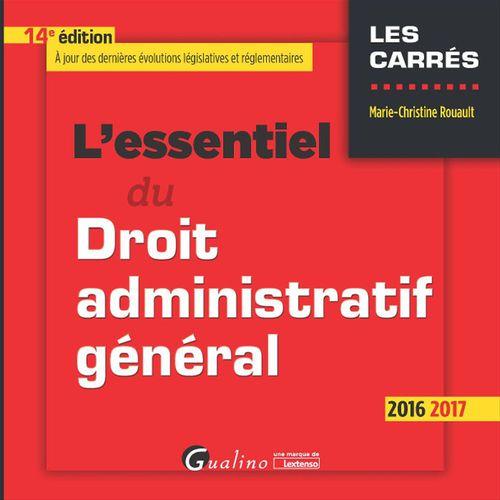 L'essentiel du droit administratif général 2016-2017 - 14e édition