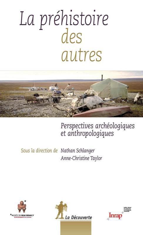 Anne-Christine TAYLOR La préhistoire des autres