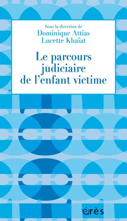 Lucette KHAIAT Le parcours judiciaire de l´enfant victime