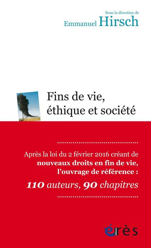 Emmanuel HIRSCH Fins de vie, éthique et société