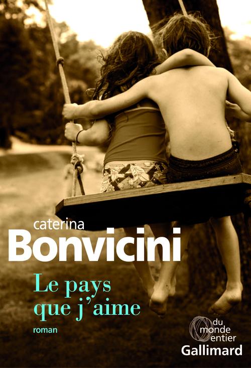 Caterina Bonvicini Le pays que j'aime