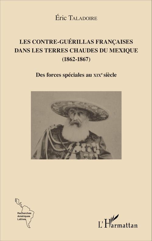 Les Contre-Guérillas françaises dans les Terres Chaudes du Mexique (1862-1867)