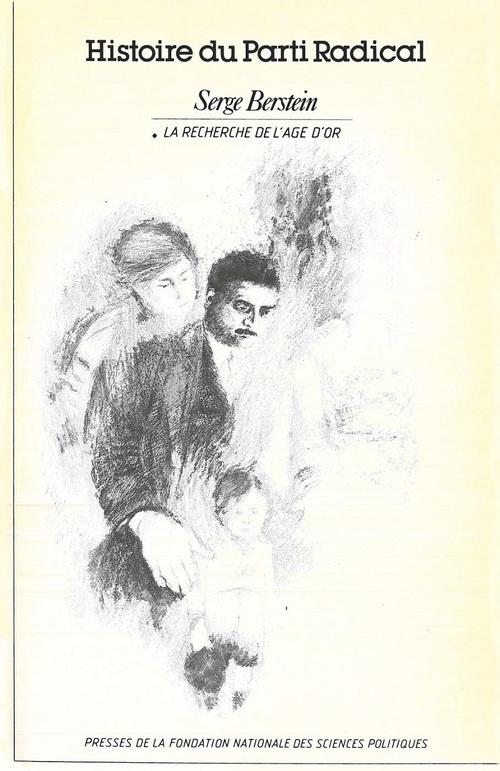 Serge Berstein Histoire du parti radical volume 1