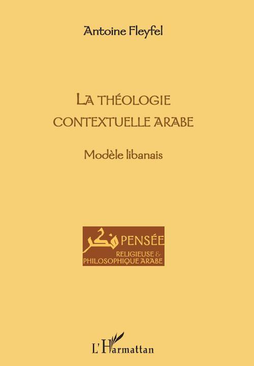Antoine Fleyfel La théologie contextuelle arabe ; modèle libanais
