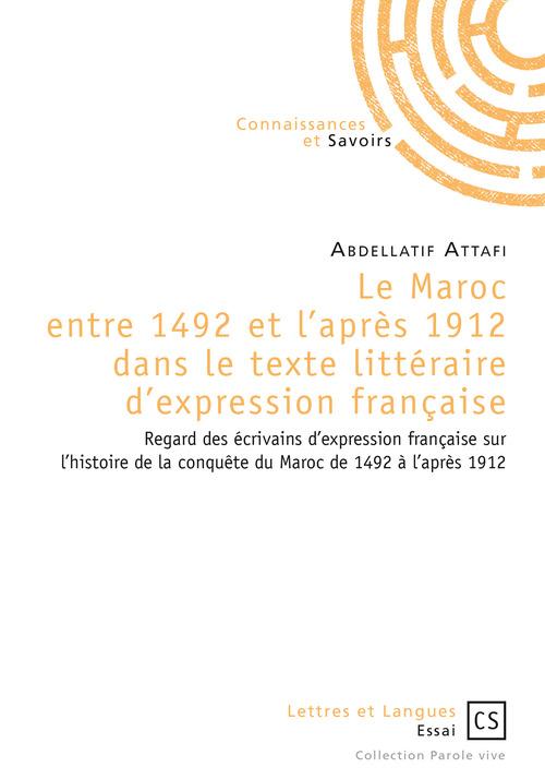 Abdellatif Attafi Le Maroc entre 1492 et l'après 1912 dans le texte littéraire d'expression française