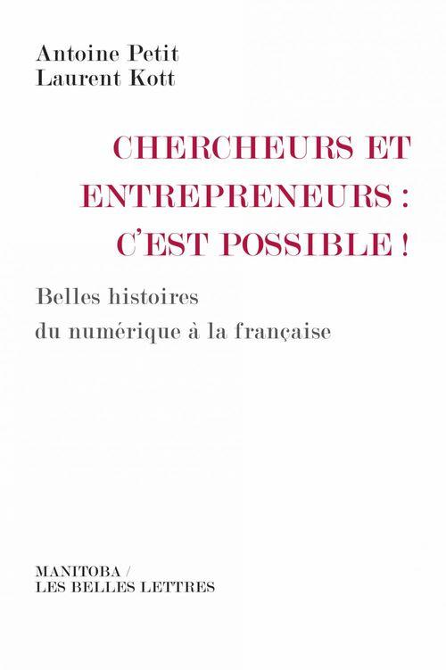Antoine Petit Chercheurs et entrepreneurs : c'est possible !