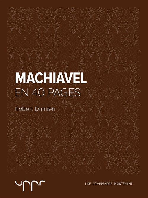 Machiavel - En 40 pages