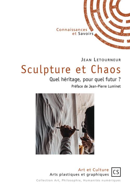 Jean Letourneur Sculpture et Chaos