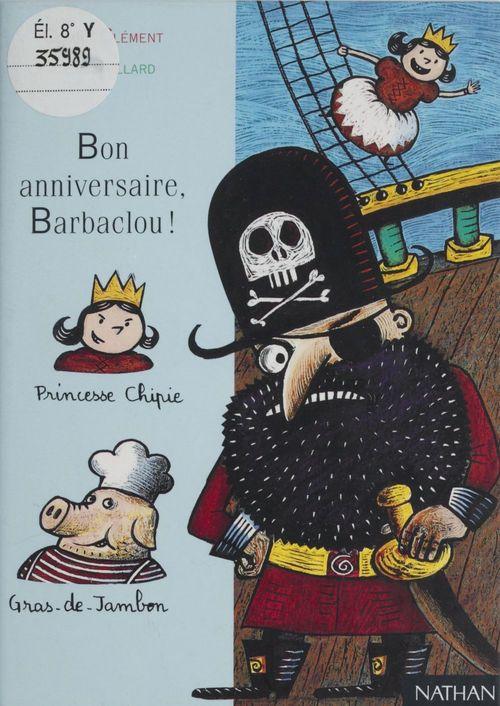 Bon anniversaire, Barbaclou !