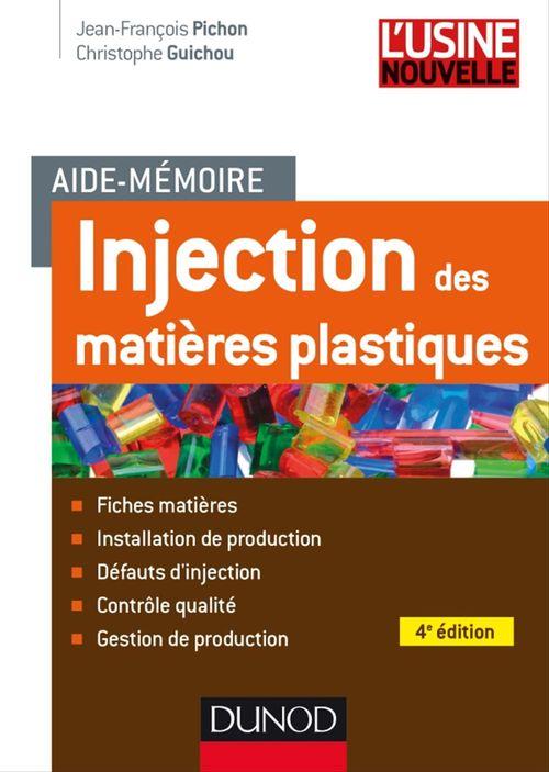 Jean-François Pichon Aide-mémoire Injection des matières plastiques - 4e édition