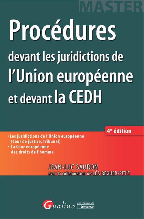 Jean-Luc Sauron Procédures devant les juridictions de l'Union européenne et devant la CEDH - 4e édition