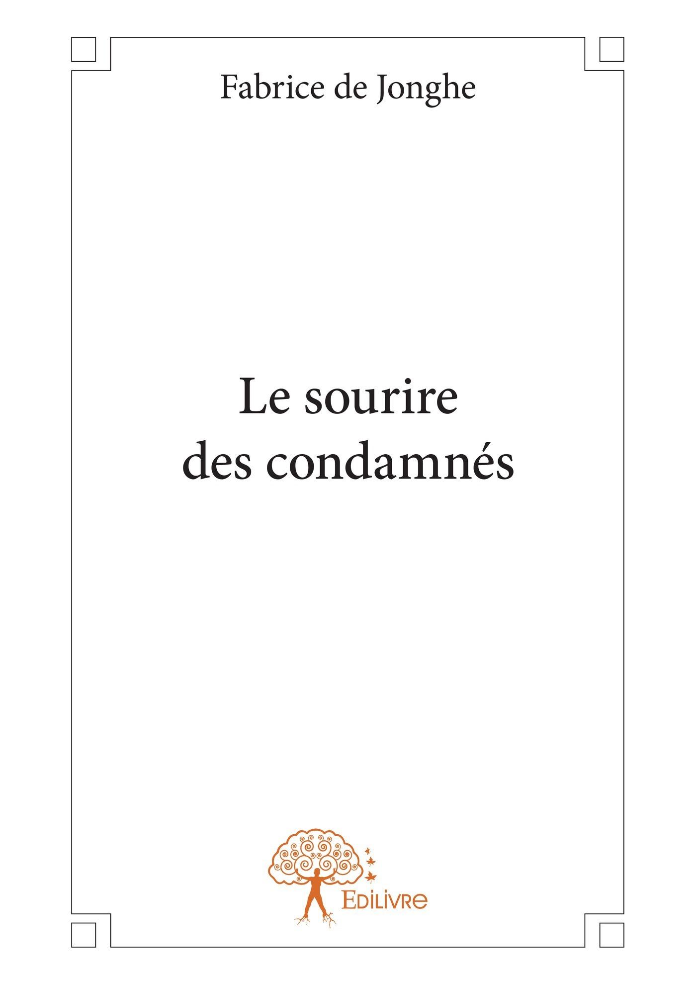 Fabrice De Jonghe Le sourire des condamnés