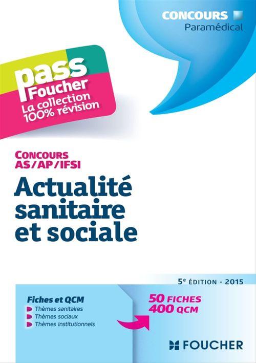 Concours as/ap/ifsi ; actualité sanitaire et sociale (édition 2015)
