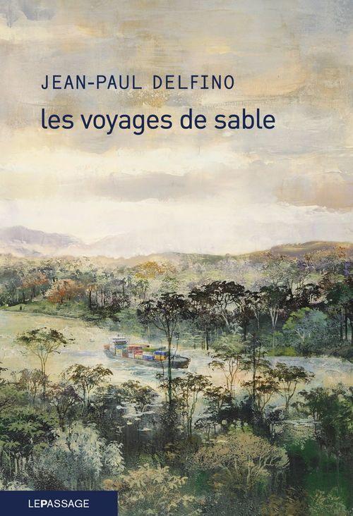 Jean-Paul Delfino Les voyages de sable