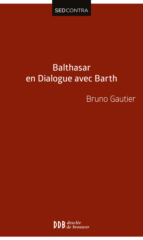 Balthasar en Dialogue avec Barth