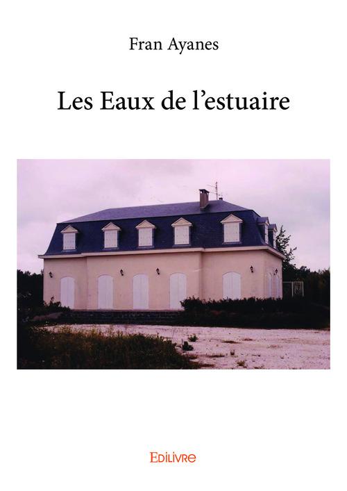 Fran Ayanes Les Eaux de l'estuaire