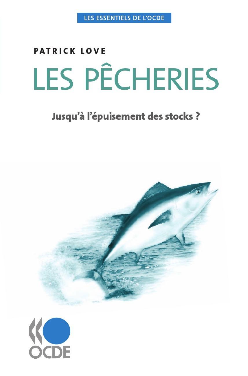 Patrick Love Les pêcheries ; jusqu'à l'épuisement des stocks ?