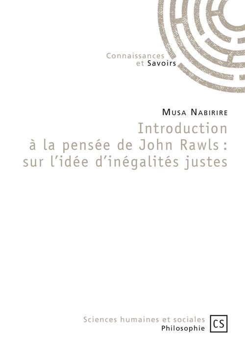 Musa Nabirire Introduction à la pensée de John Rawls : sur l'idée d'inégalités justes