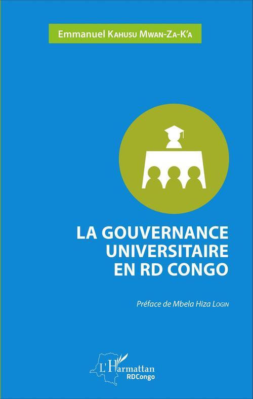 Emmanuel Kahusu Mwan-Za-K'a La gouvernance universitaire en RD Congo