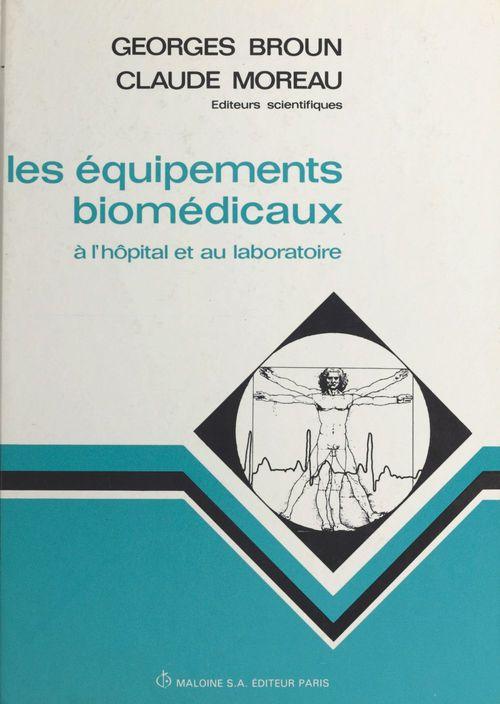 Claude Moreau Les équipements bio-médicaux à l'hôpital et au laboratoire
